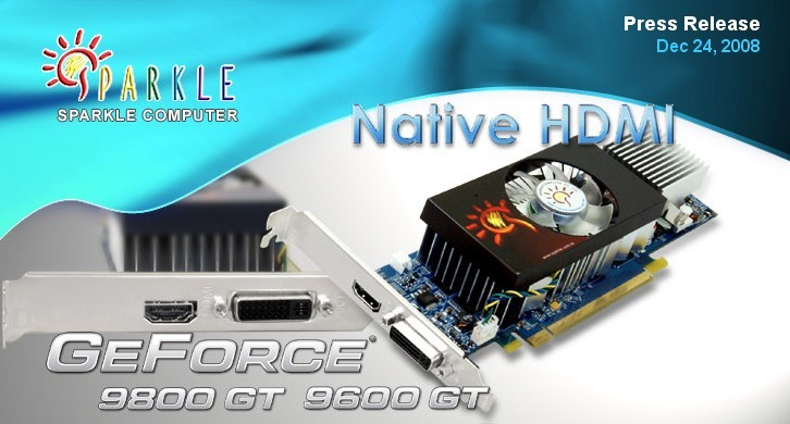 Consummately Designed Low Profile The PCB Height Of SPARKLE GeForce 9600 GT And 9800 512MB GDDR3 Graphics Cards Are 6cmonly