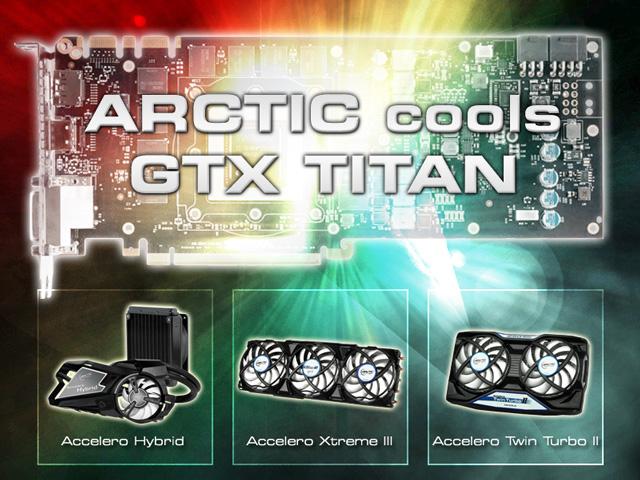 ARCTIC Cools NVIDIA GeForce GTX TITAN | TechPowerUp