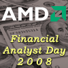 AMD Financial Analyst Day 2008